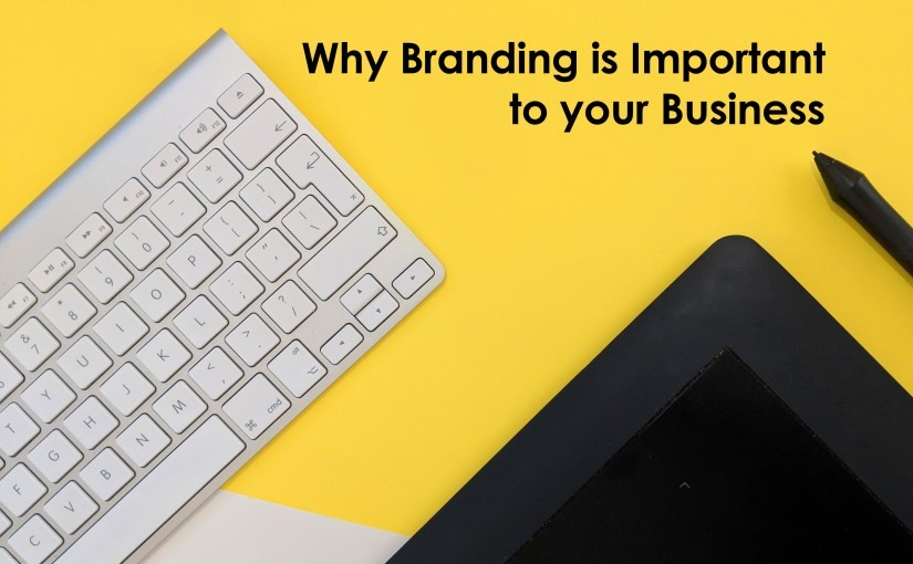Why Branding is Important to your Business